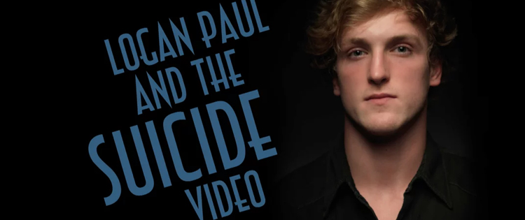 Logan Paul and the suicide video