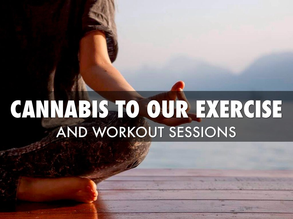 Adding Cannabis to Your Workouts and Exercise Sessions